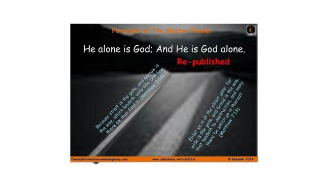 He alone is God; And He is God alone. Part 1